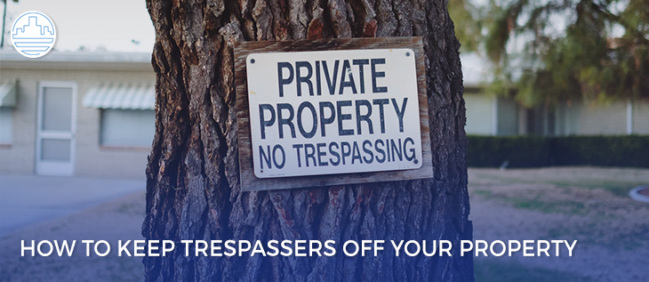 Do Trespassers Know They're Not Welcomed On Your Property? thumbnail